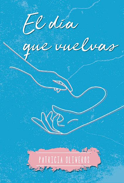 portada libro el día que vuelvas postdata ediciones editorial valencia editorial prosa poética